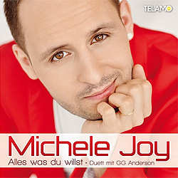 Michele Joy, Alles was du willst