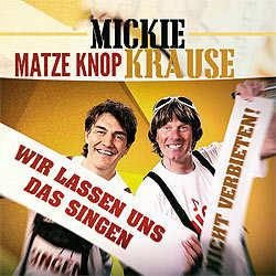 Mickie Krause, Matze Knop, Wir lassen uns das Singen nicht verbieten