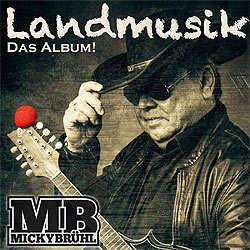Micky Brühl, Landmusik