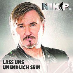 Nik P. - Lass uns unendlich sein
