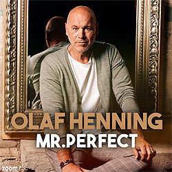 Olaf Henning, Mr. Perfect