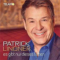 Patrick Lindner, Es gibt nur dieses Leben