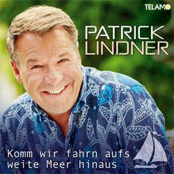 Patrick Lindner, Komm wir fahrn aufs weite Meer hinaus