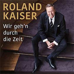 Roland Kaiser, Wir gehn durch die Zeit