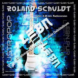 Roland Schuldt - Lebn
