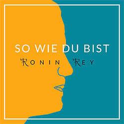 ronin-rey-so-wie-du-bist