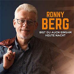 Ronny Berg, Bist du auch einsam heute Nacht