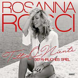 Rosanna Rocci, Tutto o Niente, Gefährliches Spiel