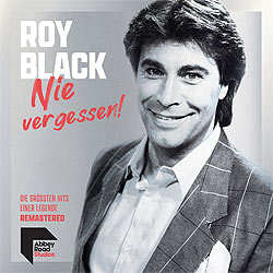 Roy Black, Nie vergessen