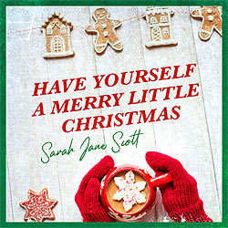 Sarah Jane Scott, Have Yourself A Merry Little Christmas