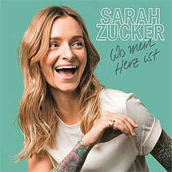 Sarah Zucker, Wo mein Herz ist