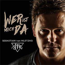 Sebastian von Mletzko, Wer ist noch da