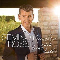 Semino Rossi, Verrückt nach deiner Liebe