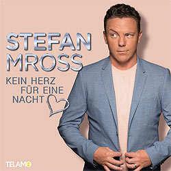 Stefan Mross, Kein Herz für eine Nacht