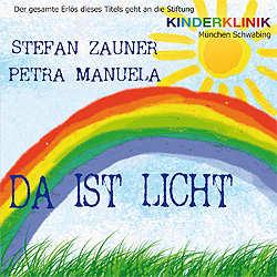 Stefan Zauner & Petra Manuela, Da ist Licht