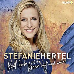 Stefanie Hertel, Kopf hoch Krone auf und weiter