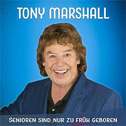 Tony Marshall, Senioren sind nur zu früh geboren