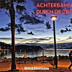 Ulrich Kleemann, Achterbahn durch die Zeit