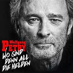 Wolfgang Petry, Wo sind denn all die Helden