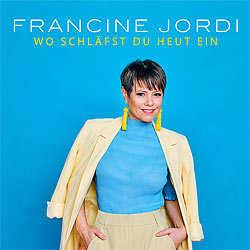 Francine Jordi, Wo schläfst du heut ein
