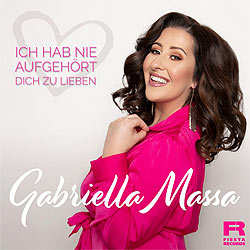 Gabriella Massa, Ich hab nie aufgehört dich zu lieben