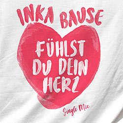 Inka Bause, Fühlst du dein Herz