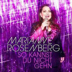 Marianne Rosenberg, So kannst du nicht gehn
