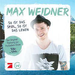 Max Weidner, So ist das Spiel, so ist das Leben