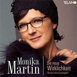 Monika Martin, Die neue Wirklichkeit