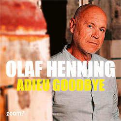 Olaf Henning, Adieu Goodbye