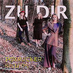 Poxrucker Sisters, Zu dir