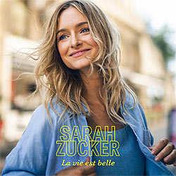 Sarah Zucker, La vie est belle