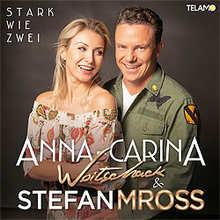 Anna-Carina Woitschack, Stefan Mross, Stark wie zwei
