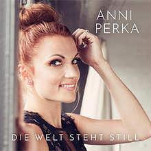 Anni Perka, Die Welt steht still