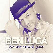 Ben Luca, Ich geh meinen Weg