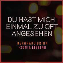 Bernhard Brink, Sonia Liebing, Du hast mich einmal zu oft angesehen