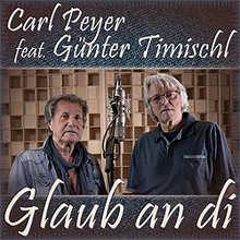 Carl Peyer, Günter Timischl, Glaub an di