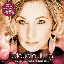 Claudia Jung, Manchmal wird es ganz still