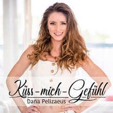 Dana Pelizaeus, Küss mich Gefühl