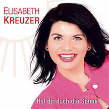 Elisabeth Kreuzer, Hol dir doch die Sonne