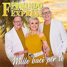 Fernando Express, Mille baci per te