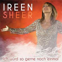 Ireen Sheer, Ich würd so gerne noch einmal