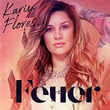 Karin Flores, Feuer