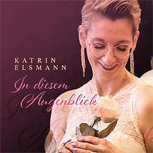 Katrin Elsmann, In diesem Augenblick