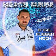 Marcel Bleuse, Engel fliegen hoch