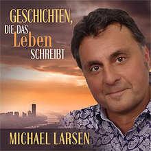 Michael Larsen, Geschichten die das Leben schreibt
