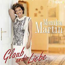 Monika Martin, Glaub an die Liebe