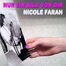 Nicole Farah, Nur ein Bild von dir