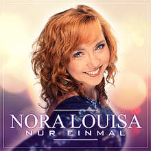 Nora Louisa, Nur einmal