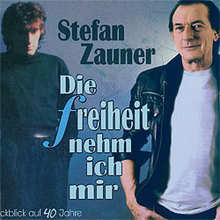 Stefan Zauner, Die Freiheit nehm ich mir